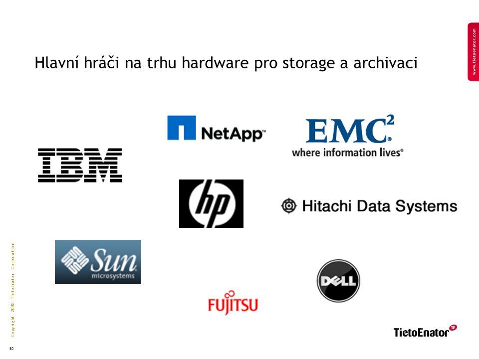 Copyright 2008 TietoEnator Corporation 50 Hlavní hráči na trhu hardware pro storage a archivaci