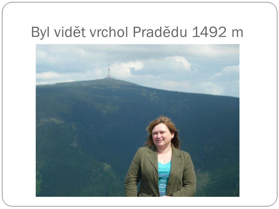 Byl vidět vrchol Pradědu 1492 m
