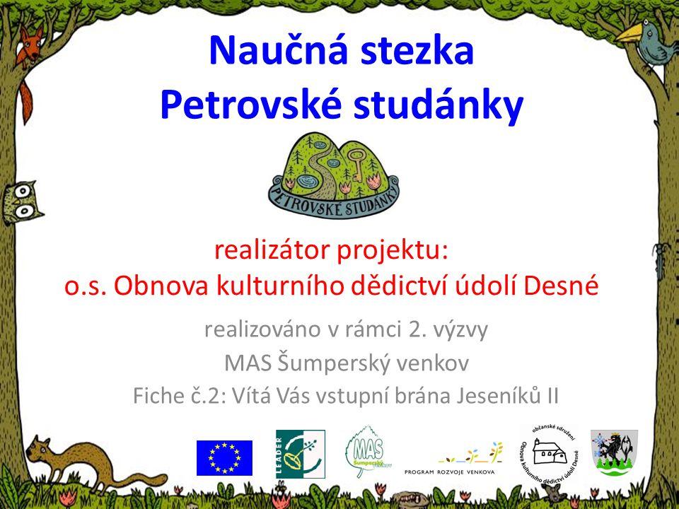 Naučná stezka Petrovské studánky realizováno v rámci 2.