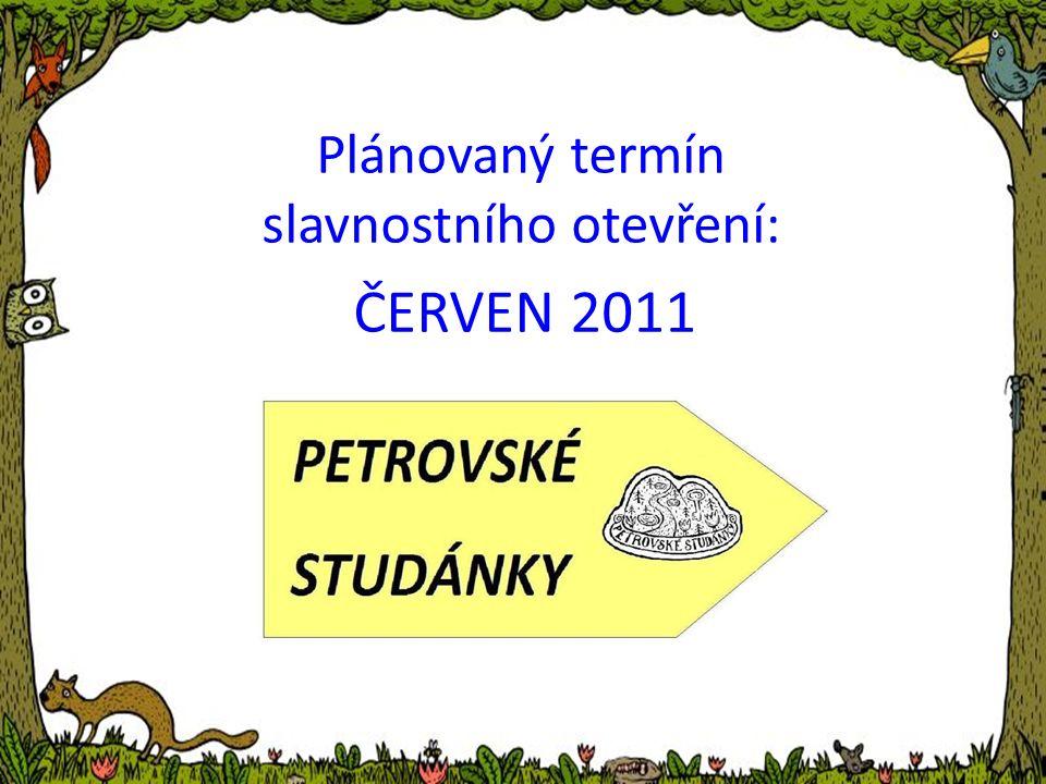 Plánovaný termín slavnostního otevření: ČERVEN 2011