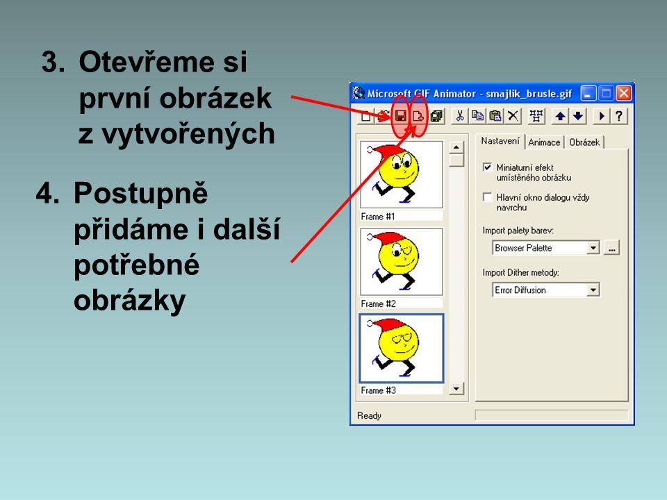 5.Protože program skládá další obrázky před již vložené, je vhodné obrázky vkládat od posledního k prvnímu.
