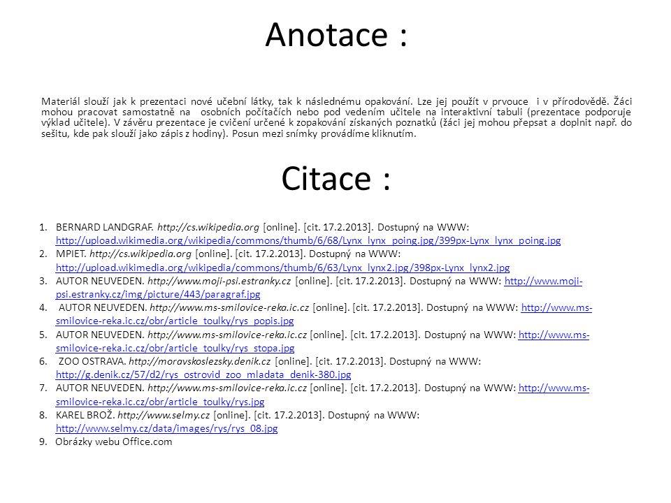 Anotace : Materiál slouží jak k prezentaci nové učební látky, tak k následnému opakování.