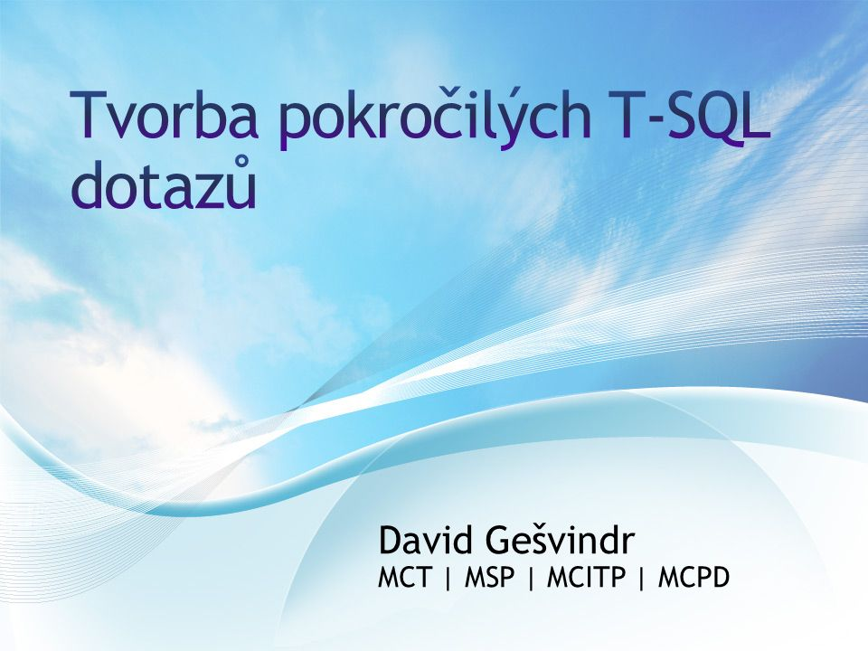 David Gešvindr MCT | MSP | MCITP | MCPD