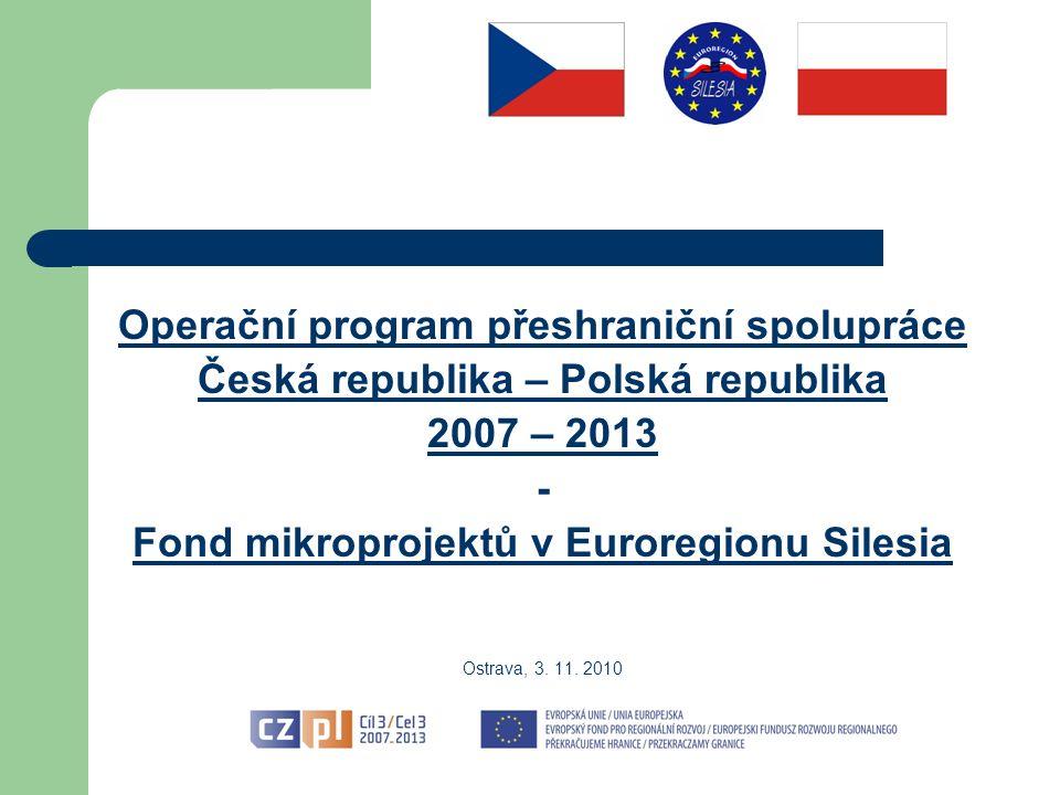Operační program přeshraniční spolupráce Česká republika – Polská republika 2007 – 2013 - Fond mikroprojektů v Euroregionu Silesia Ostrava, 3.