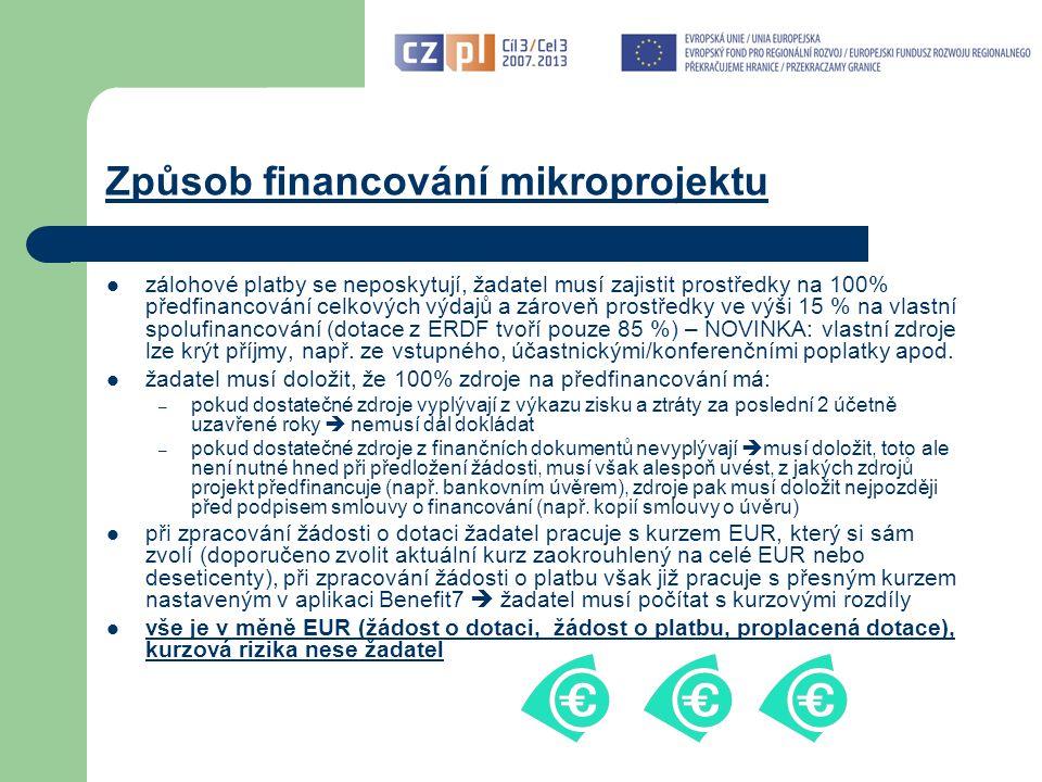 Způsob financování mikroprojektu zálohové platby se neposkytují, žadatel musí zajistit prostředky na 100% předfinancování celkových výdajů a zároveň prostředky ve výši 15 % na vlastní spolufinancování (dotace z ERDF tvoří pouze 85 %) – NOVINKA: vlastní zdroje lze krýt příjmy, např.