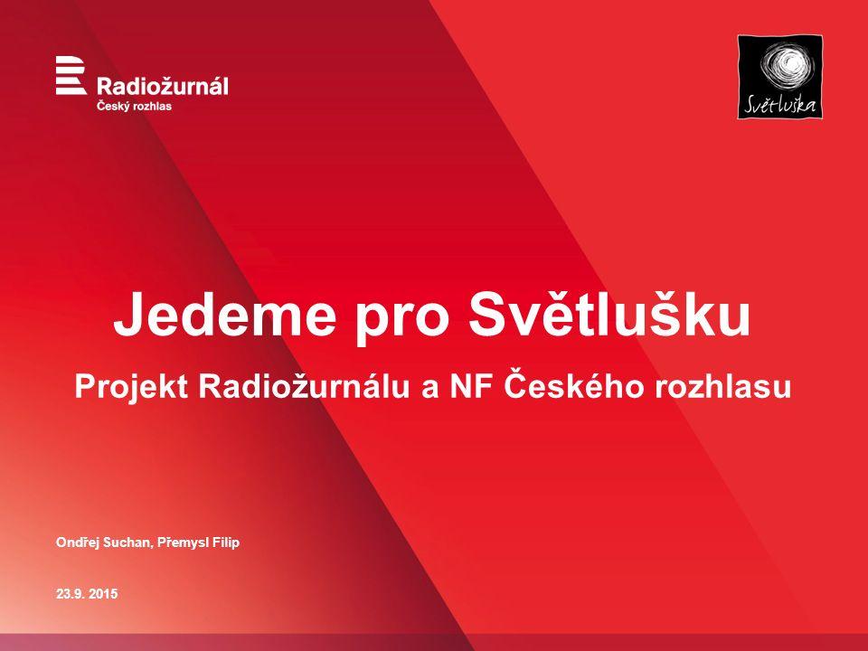 Jedeme pro Světlušku Projekt Radiožurnálu a NF Českého rozhlasu 23.9.