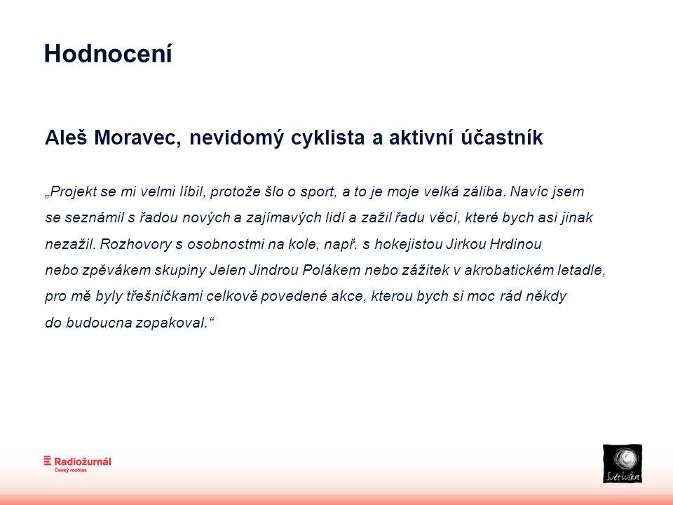 """Hodnocení Aleš Moravec, nevidomý cyklista a aktivní účastník """"Projekt se mi velmi líbil, protože šlo o sport, a to je moje velká záliba."""