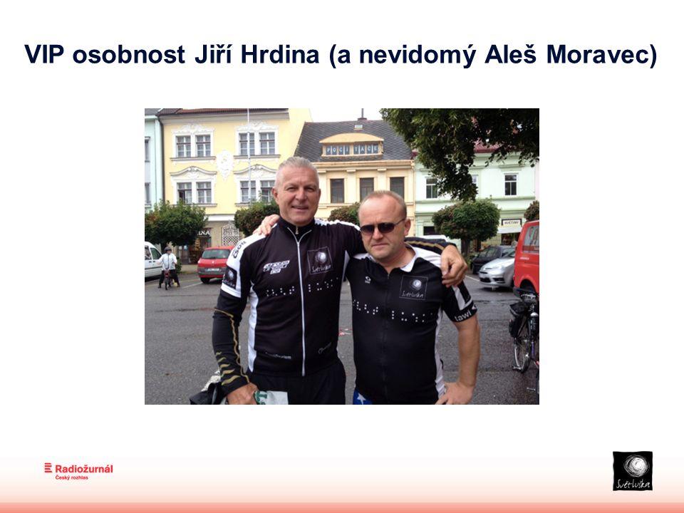 VIP osobnost Jiří Hrdina (a nevidomý Aleš Moravec)