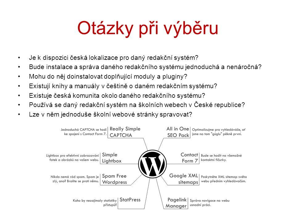 Otázky při výběru Je k dispozici česká lokalizace pro daný redakční systém? Bude instalace a správa daného redakčního systému jednoduchá a nenáročná?