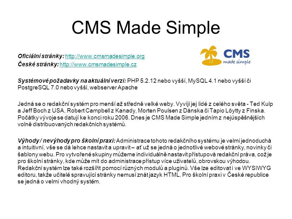 CMS Made Simple Oficiální stránky: http://www.cmsmadesimple.orghttp://www.cmsmadesimple.org České stránky: http://www.cmsmadesimple.czhttp://www.cmsma