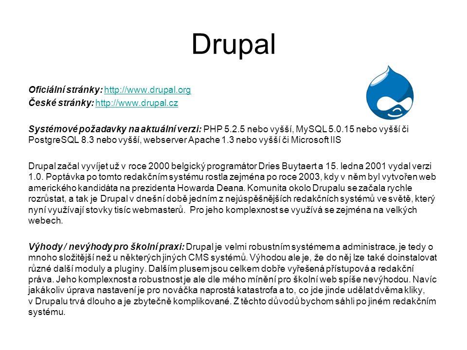 Drupal Oficiální stránky: http://www.drupal.orghttp://www.drupal.org České stránky: http://www.drupal.czhttp://www.drupal.cz Systémové požadavky na ak