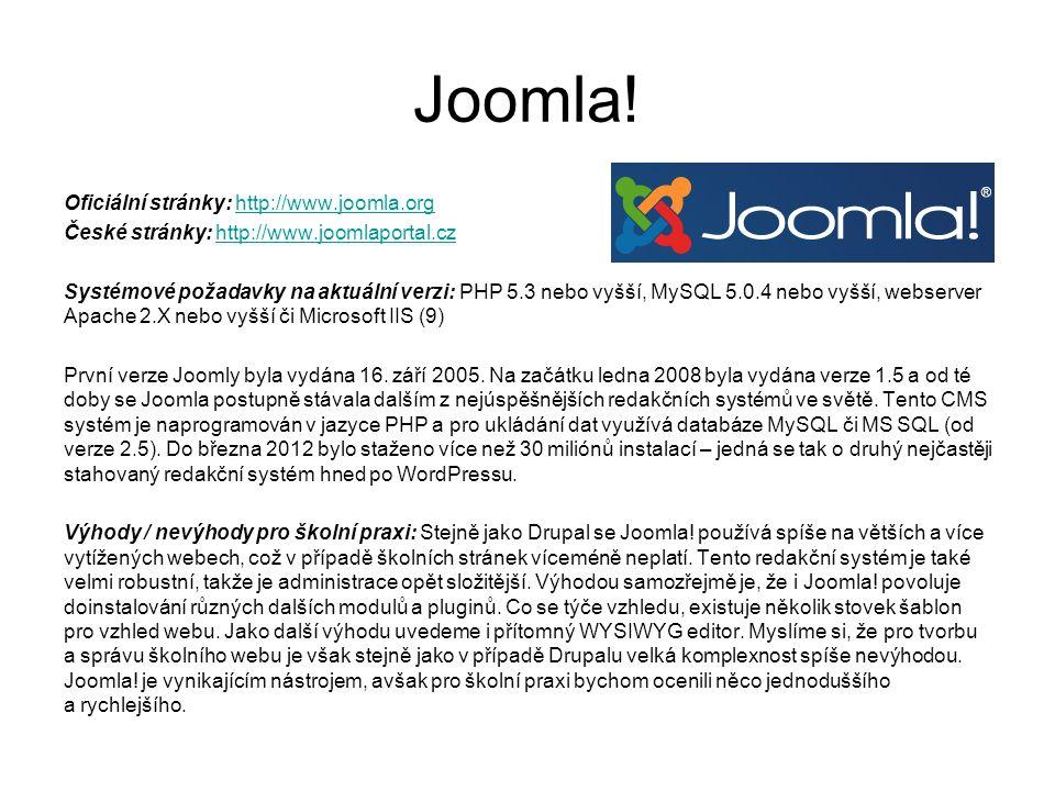Joomla! Oficiální stránky: http://www.joomla.orghttp://www.joomla.org České stránky: http://www.joomlaportal.czhttp://www.joomlaportal.cz Systémové po