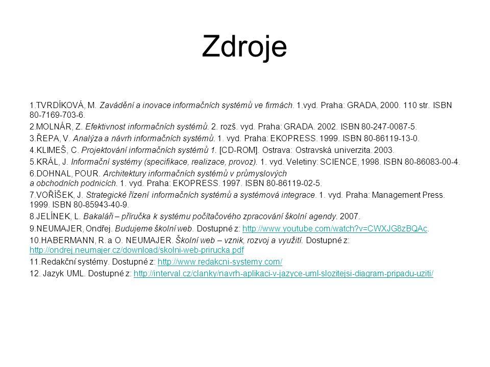 Zdroje 1.TVRDÍKOVÁ, M. Zavádění a inovace informačních systémů ve firmách.