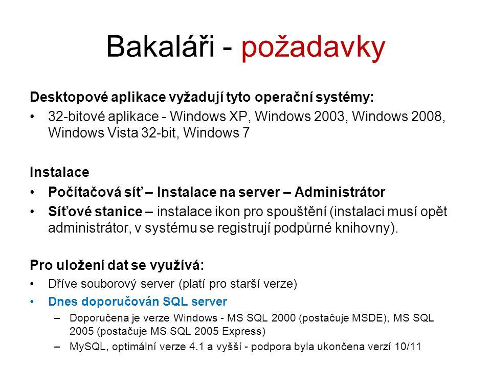 Bakaláři - požadavky Desktopové aplikace vyžadují tyto operační systémy: 32-bitové aplikace - Windows XP, Windows 2003, Windows 2008, Windows Vista 32