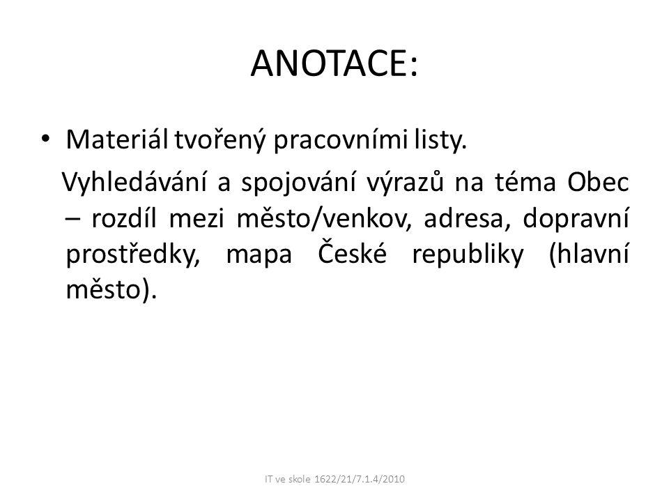 ANOTACE: Materiál tvořený pracovními listy.