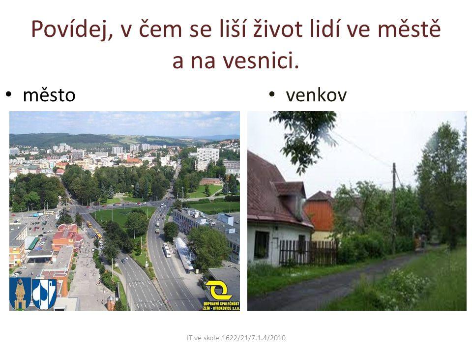 Povídej, v čem se liší život lidí ve městě a na vesnici.