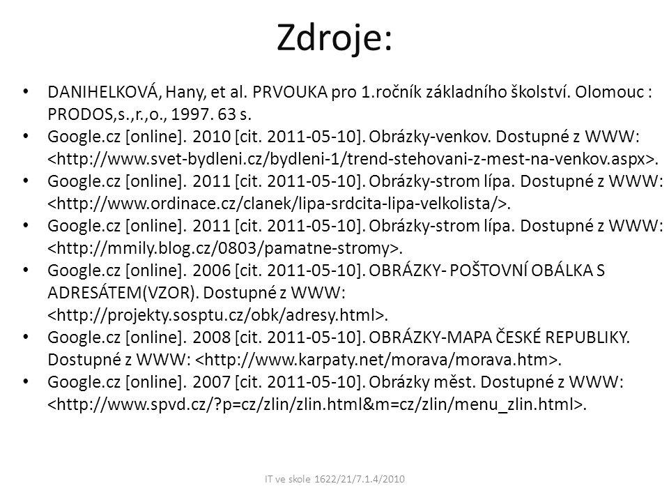Zdroje: IT ve skole 1622/21/7.1.4/2010 DANIHELKOVÁ, Hany, et al.