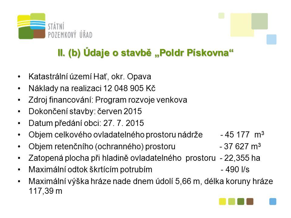 """13 II. (b) Údaje o stavbě """"Poldr Pískovna Katastrální území Hať, okr."""