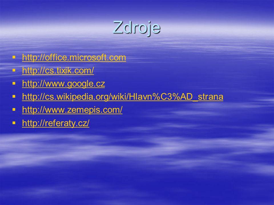 Zdroje   http://office.microsoft.com http://office.microsoft.com   http://cs.tixik.com/ http://cs.tixik.com/   http://www.google.cz http://www.g