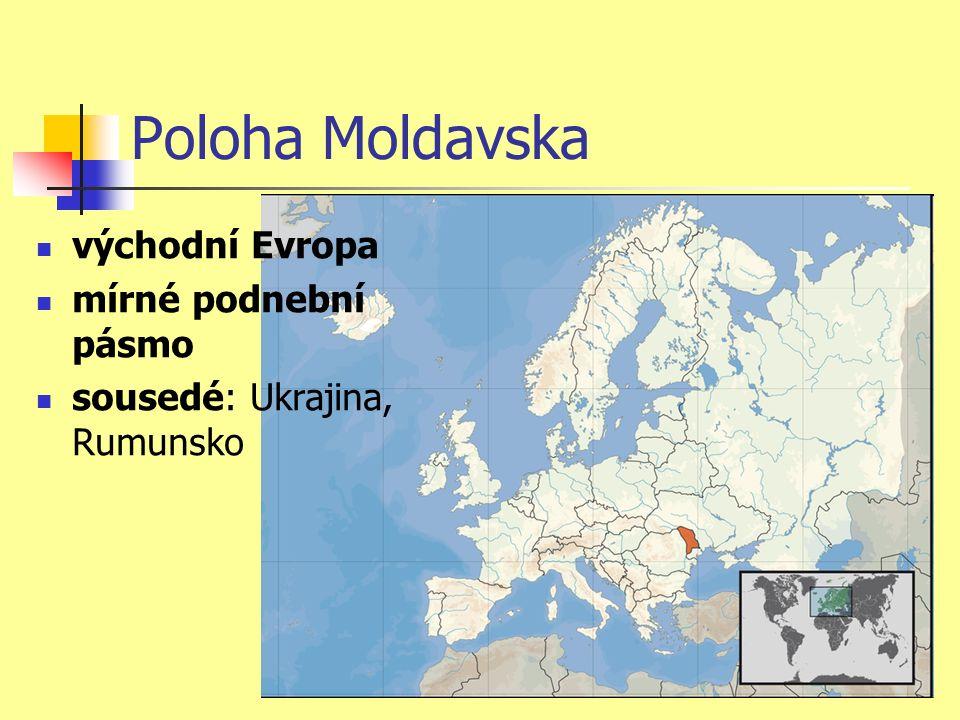 Poloha Moldavska východní Evropa mírné podnební pásmo sousedé: Ukrajina, Rumunsko