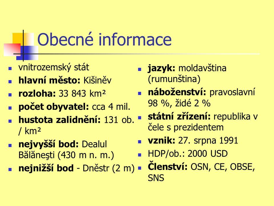 Obecné informace vnitrozemský stát hlavní město: Kišiněv rozloha: 33 843 km² počet obyvatel: cca 4 mil.