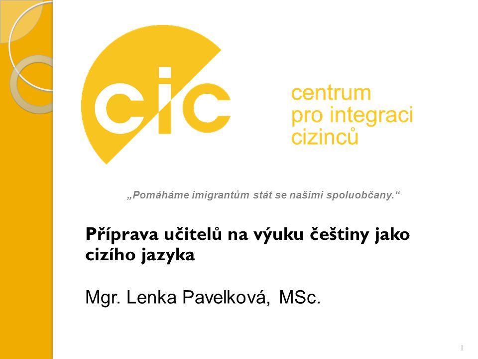 """""""Pomáháme imigrantům stát se našimi spoluobčany. Příprava učitelů na výuku češtiny jako cizího jazyka Mgr."""