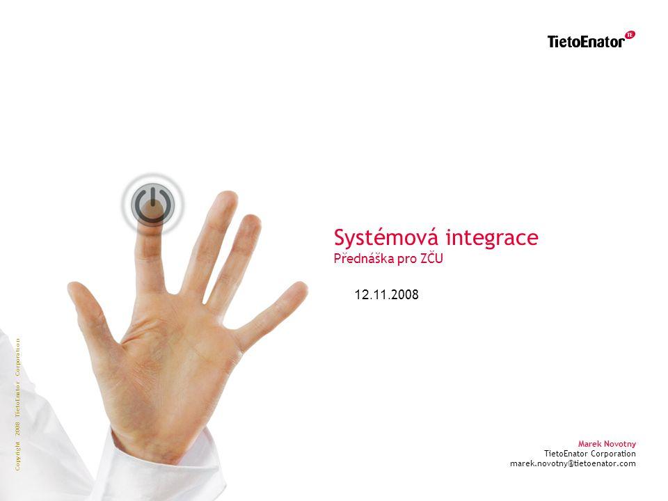 Copyright 2008 TietoEnator Corporation 42 Organizační a manažerské aspekty Bodyshopping (z pohledu systémového integrátora) - nákup lidských zdrojů Outsourcing - převzetí plné zodpvědnosti za část ICT Partnership - systematické budování dlouhodobých vztahů mezi : integrátorem a subododavateli subdodavatelé technologií subdodavatelé služeb subdodavatelé komponent komplexního řešení zákazníkem a integrátorem Subcontracting