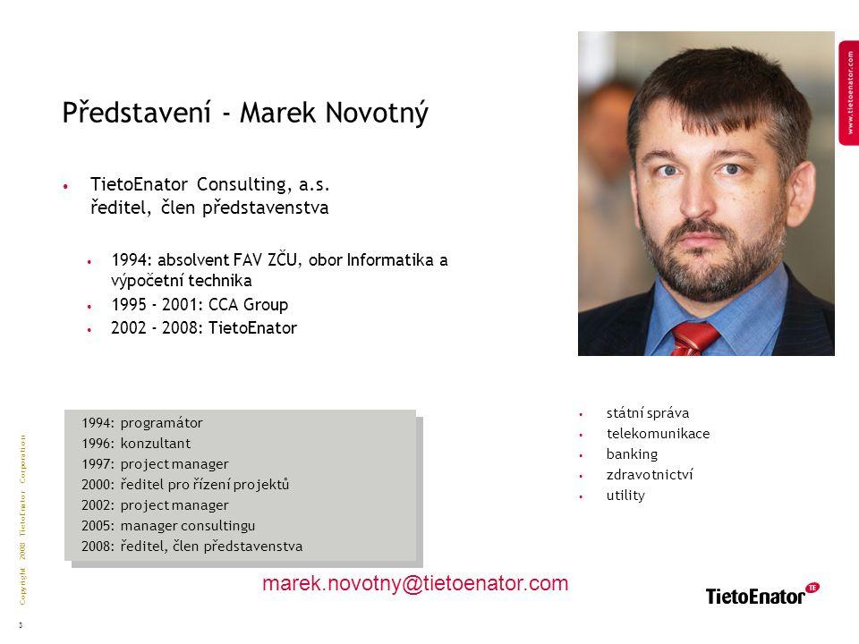 Copyright 2008 TietoEnator Corporation 3 Představení - Marek Novotný TietoEnator Consulting, a.s.