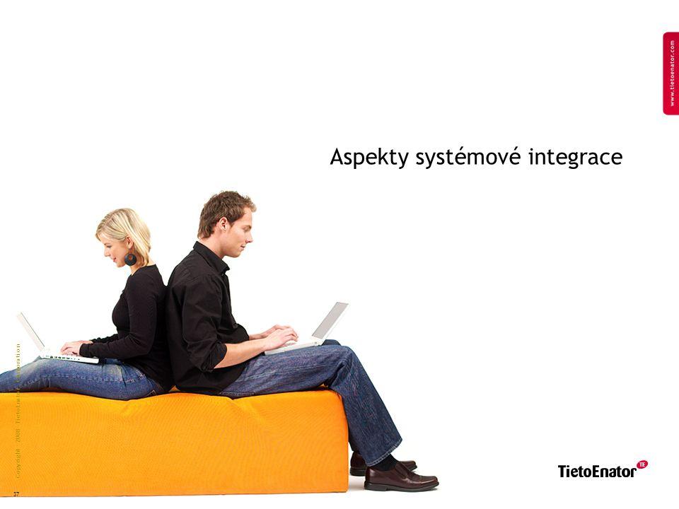 Copyright 2008 TietoEnator Corporation 37 Aspekty systémové integrace