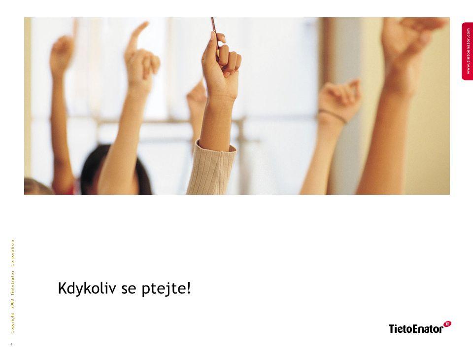 Copyright 2008 TietoEnator Corporation 5 TietoEnator Původ: Skandinávie Globální poskytovatel IT služeb s vysokou přidanou hodnotou ve vybraných odvětvích průmyslu Jedna z největších společností poskytujících IT služby v Evropě Naše mise: Budujeme informační společnost