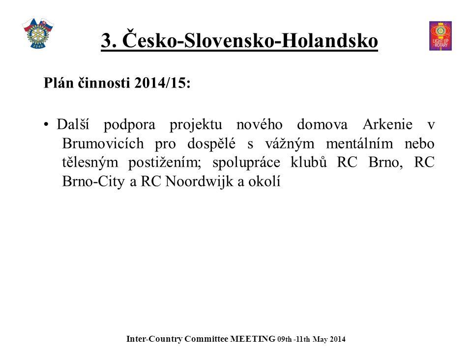 3. Česko-Slovensko-Holandsko Plán činnosti 2014/15: Další podpora projektu nového domova Arkenie v Brumovicích pro dospělé s vážným mentálním nebo těl