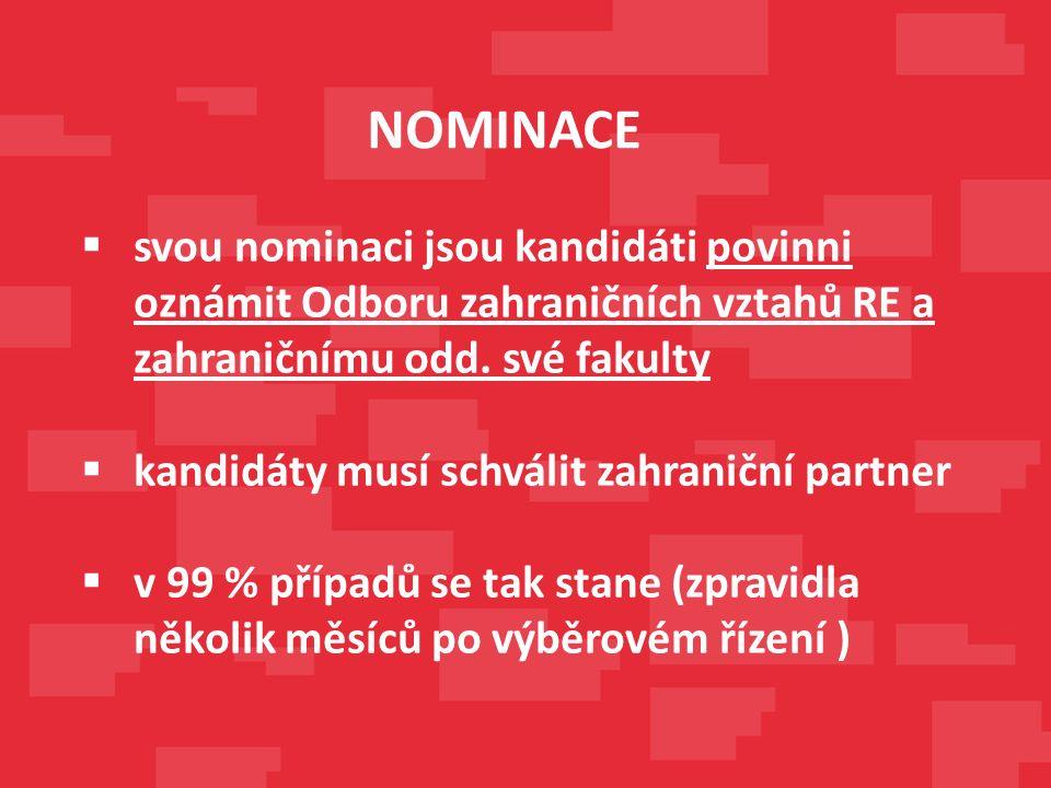  svou nominaci jsou kandidáti povinni oznámit Odboru zahraničních vztahů RE a zahraničnímu odd.