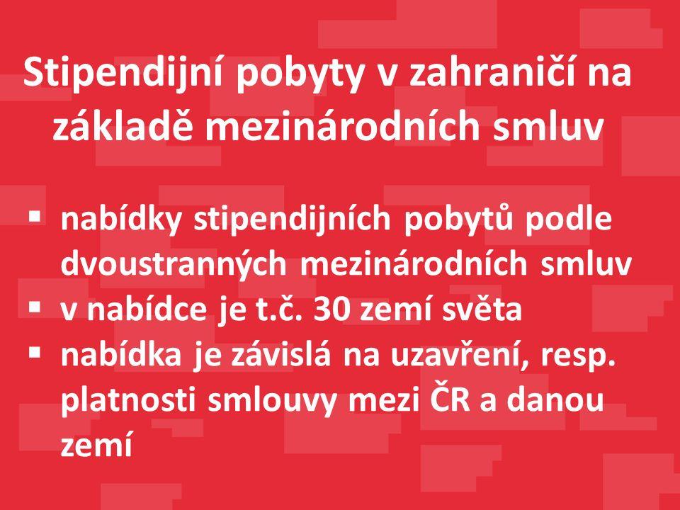  nabídky stipendijních pobytů podle dvoustranných mezinárodních smluv  v nabídce je t.č.
