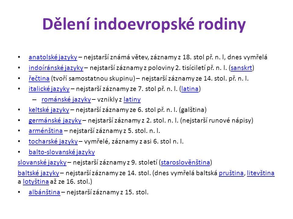 Dělení indoevropské rodiny anatolské jazyky – nejstarší známá větev, záznamy z 18.
