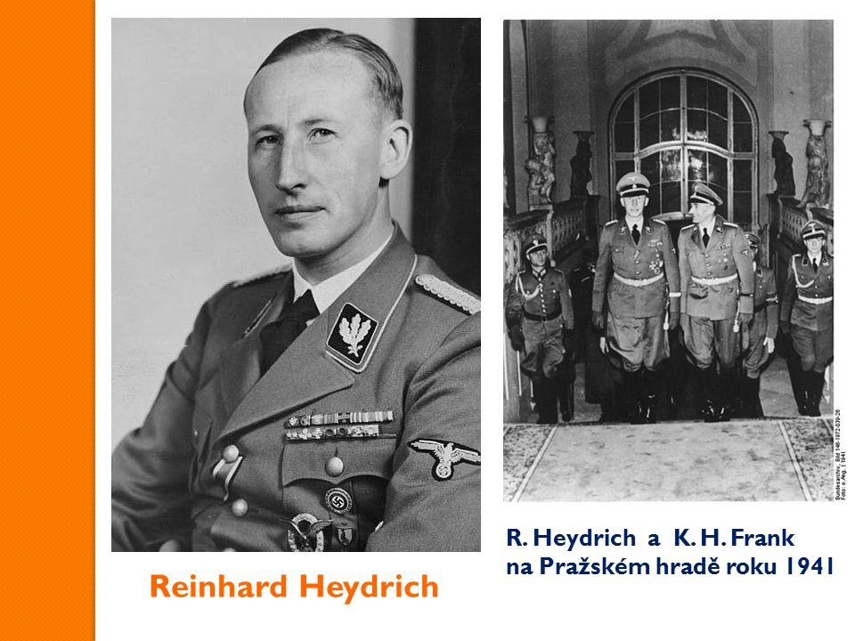 R. Heydrich a K. H. Frank na Pražském hradě roku 1941 Reinhard Heydrich