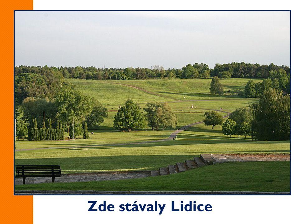 Zde stávaly Lidice