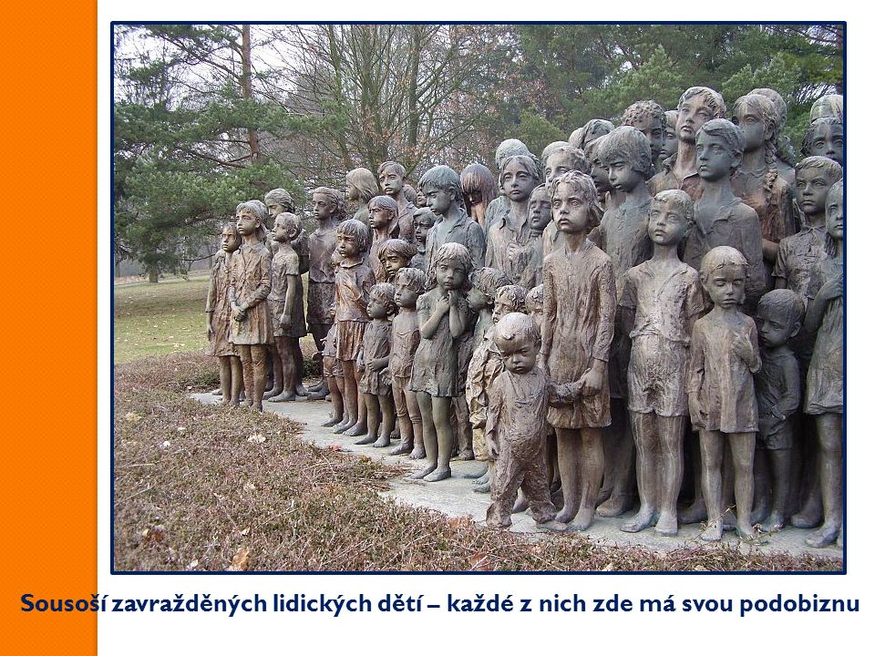 Sousoší zavražděných lidických dětí – každé z nich zde má svou podobiznu