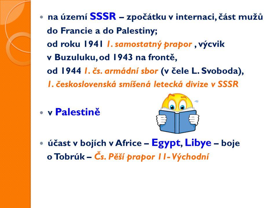 na území SSSR – zpočátku v internaci, část mužů do Francie a do Palestiny; od roku 1941 1.