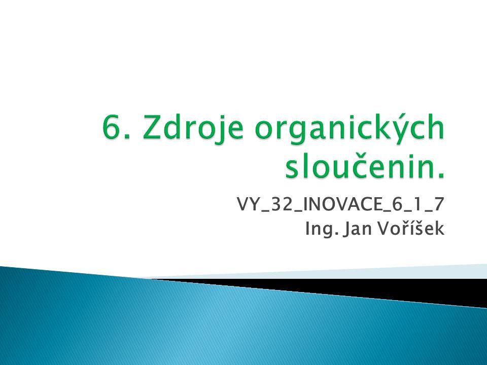 VY_32_INOVACE_6_1_7 Ing. Jan Voříšek