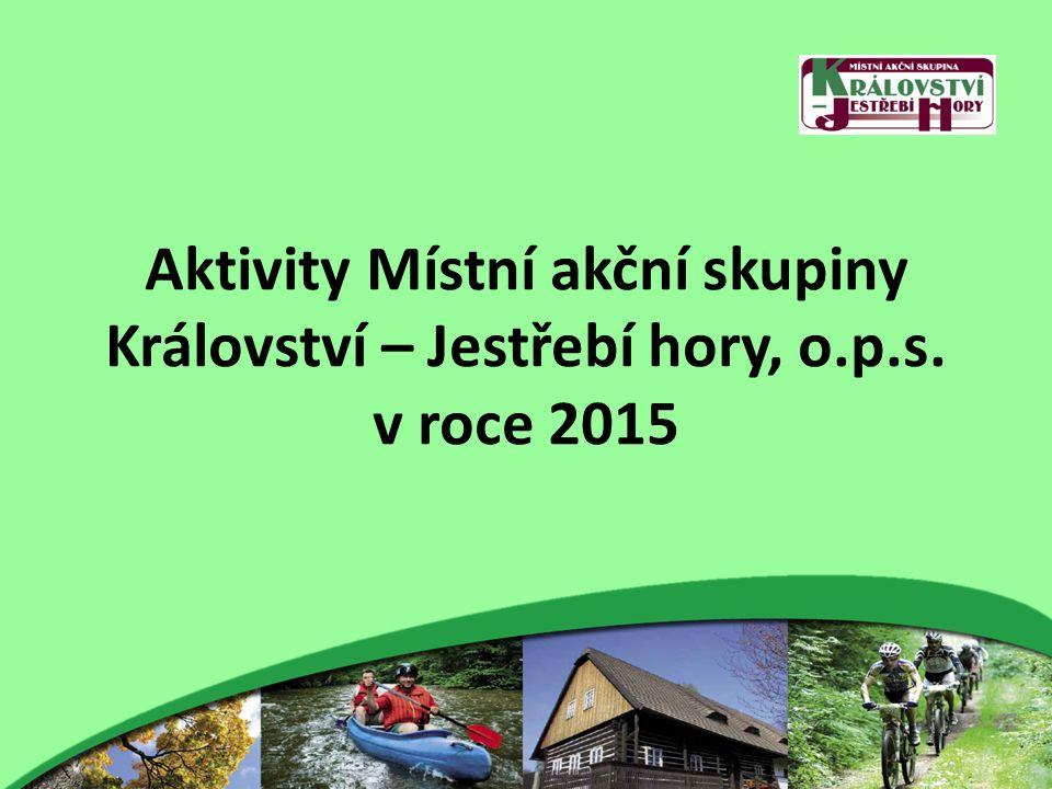 Aktivity Místní akční skupiny Království – Jestřebí hory, o.p.s. v roce 2015