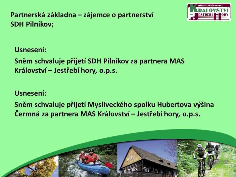 Partnerská základna – zájemce o partnerství SDH Pilníkov; Usnesení: Sněm schvaluje přijetí SDH Pilníkov za partnera MAS Království – Jestřebí hory, o.p.s.