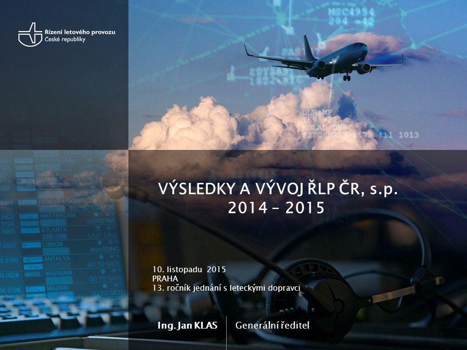 Ing. Jan KLAS VÝSLEDKY A VÝVOJ ŘLP ČR, s.p. 2014 – 2015 Generální ředitel 10.