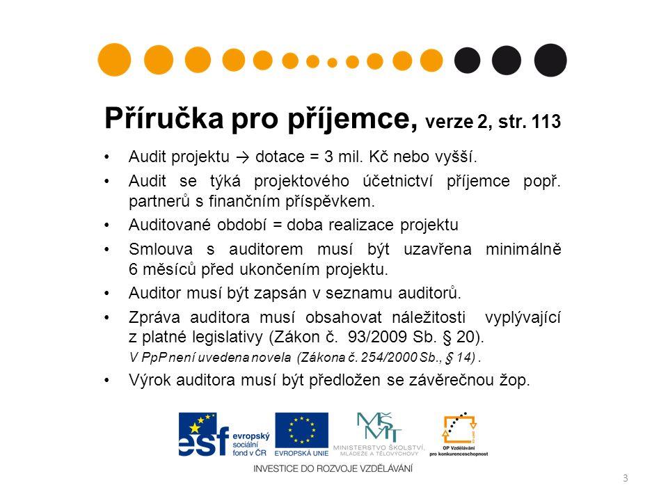 Příručka pro příjemce, verze 2, str. 113 Audit projektu → dotace = 3 mil.