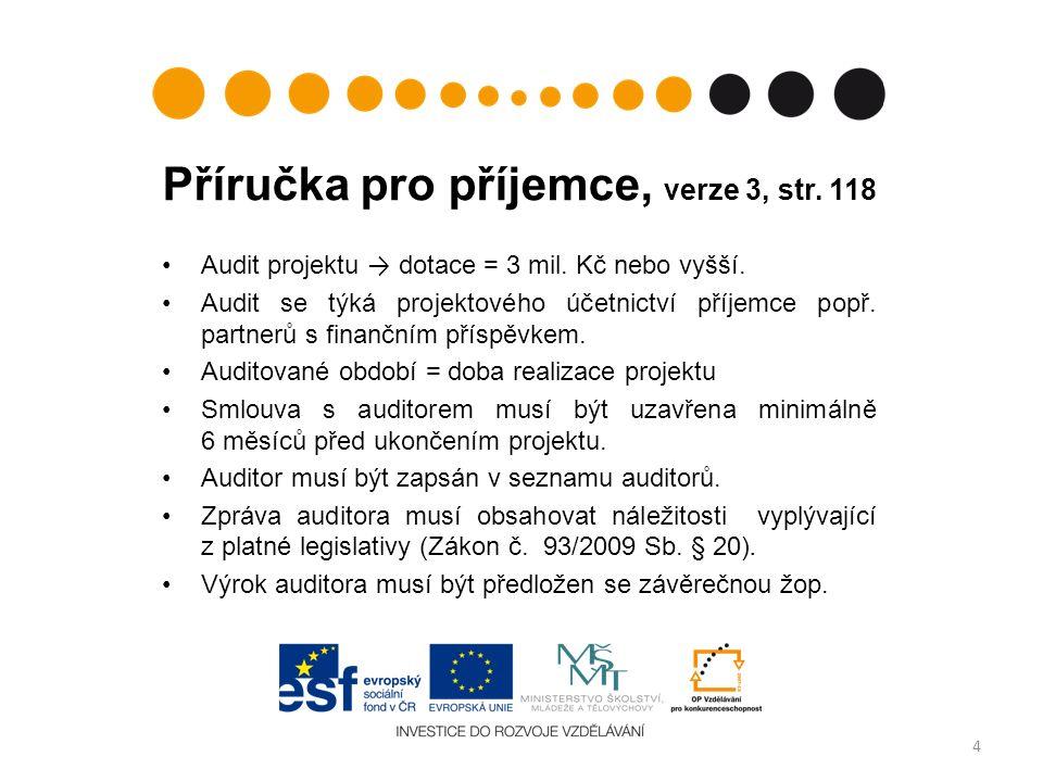 Příručka pro příjemce, verze 3, str. 118 4 Audit projektu → dotace = 3 mil.