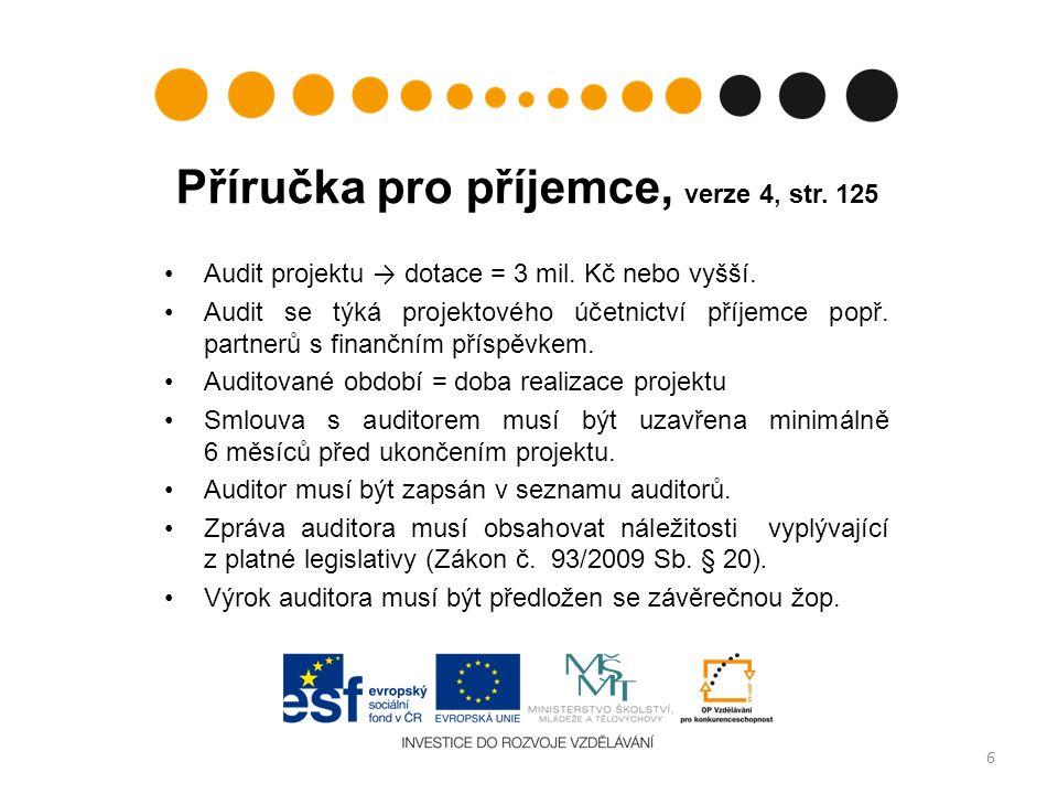 Příručka pro příjemce, verze 4, str. 125 Audit projektu → dotace = 3 mil.