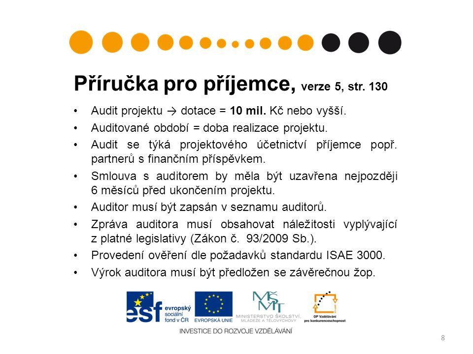 Příručka pro příjemce, verze 5, str. 130 Audit projektu → dotace = 10 mil.