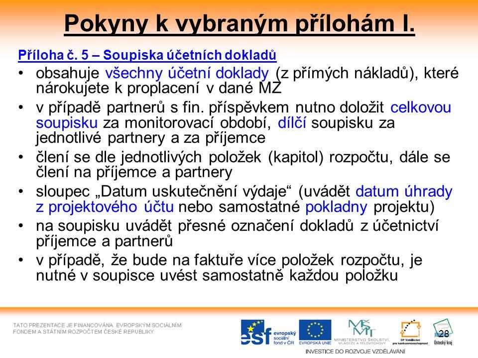 28 Pokyny k vybraným přílohám I. Příloha č.