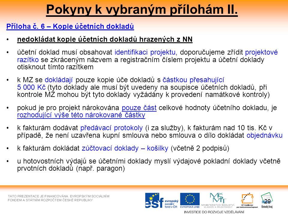 29 Pokyny k vybraným přílohám II. Příloha č.