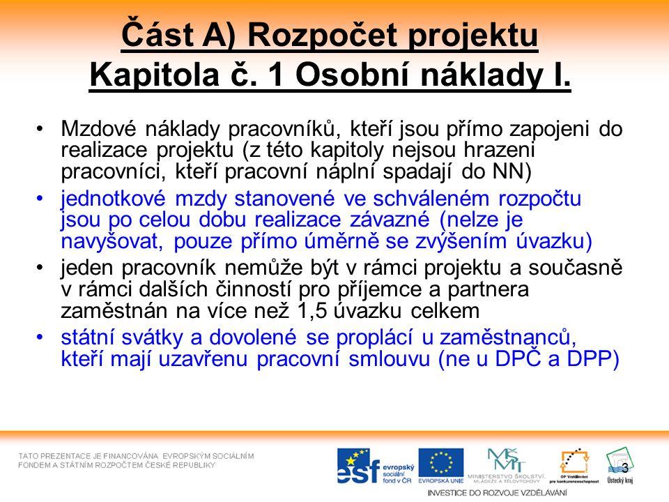 3 Část A) Rozpočet projektu Kapitola č. 1 Osobní náklady I.
