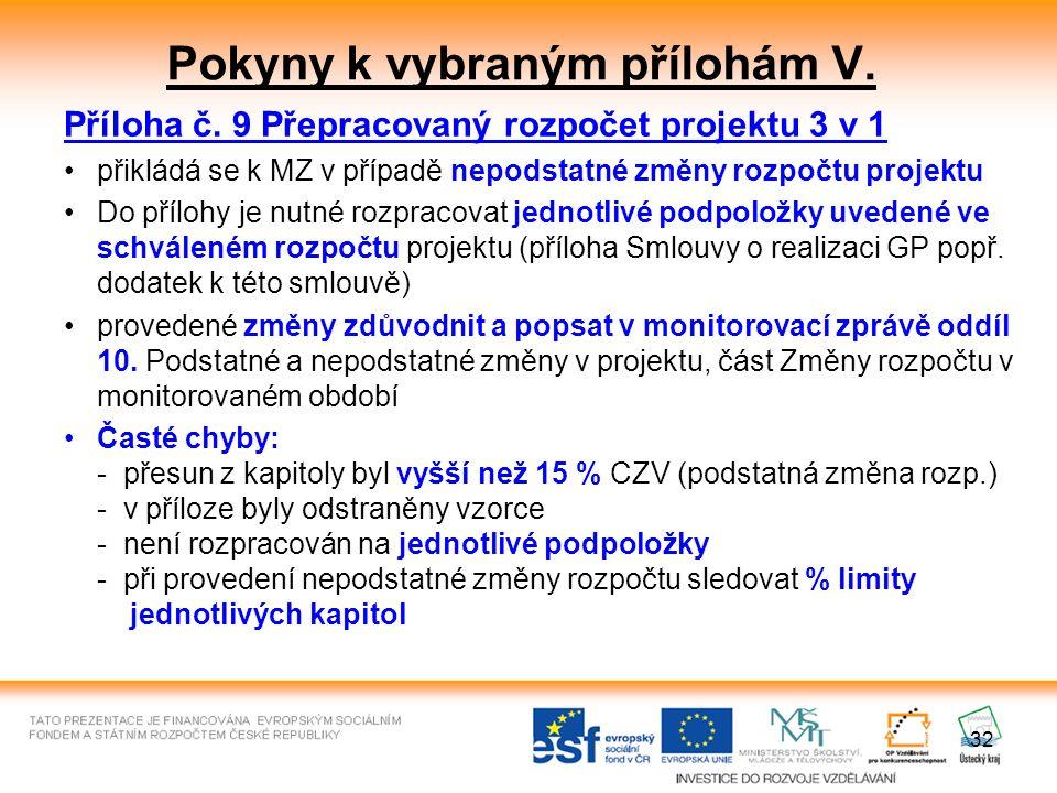 32 Pokyny k vybraným přílohám V. Příloha č.